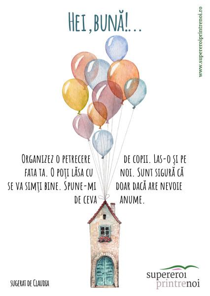 ilustrație cu o casă de care este prins un manunchi de baloane de petrecere. Casa are flori la fereastra și o ușă rotundă. Textul spune: Organizez o petrecere de copii. Las-o şi pe fata ta. O poţi lăsa cu noi. Sunt sigură că se va simţi bine. Spune-mi doar dacă are nevoie de ceva anume.