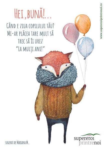 ilustrație cu vulpe, îmbrăcată în haine de lână, în mână ține baloane de petrecere. Textul spune: Când e ziua copilului tău? Mi-ar plăcea tare mult să trec să îi urez La mulţi ani.
