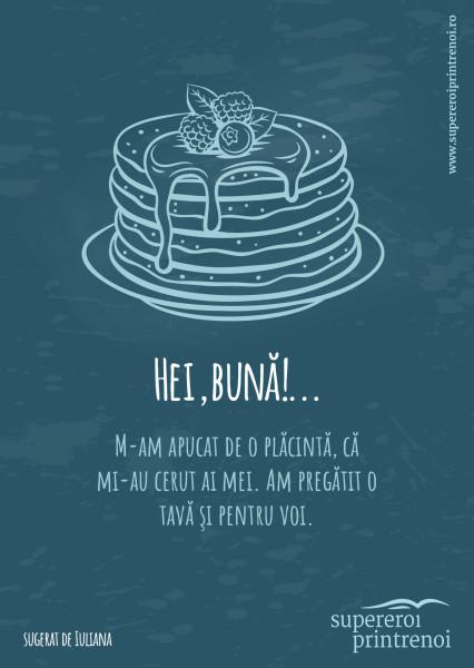 ilustrație cu un tort. Textul spune: M-am apucat de o plăcintă, că mi-au cerut ai mei. Am pregătit o tavă şi pentru voi.