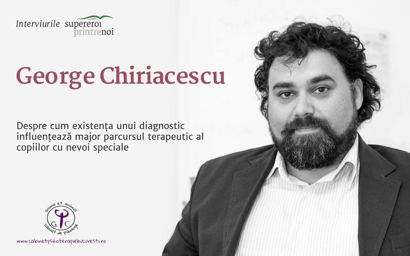 """George Chiriacescu: """"Stabilirea unui diagnostic face ca toți cei implicați să știe ce pași pot urma pentru creșterea calității vieții pacientului."""""""