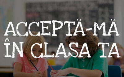 accepta-ma-in-clasa-ta