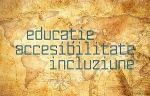"""imagine grafică. O hartă veche, pe deasupra este textul """"educație. accesibilitate. incluziune."""""""