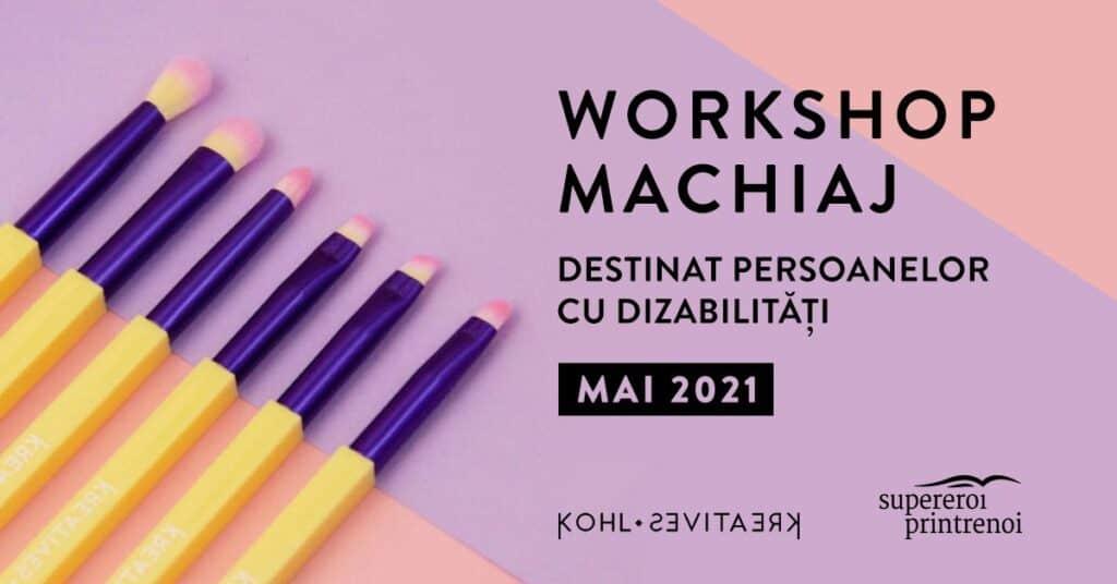 workshop machiaj destinat persoanelor cu dizabilități. Mai 2021